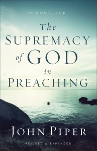 piper-john-the-supremacy-of-god-in-preaching